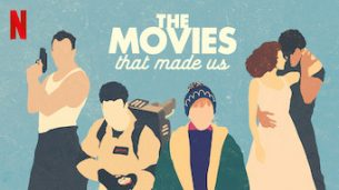The Movies That Made Us (2019)
