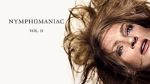 Nymphomaniac: Vol. II (2013)