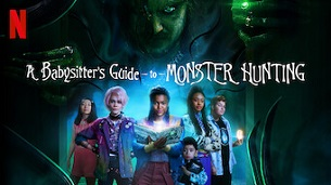 A Babysitter's Guide to Monster Hunting (2020)